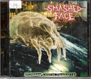 SMASHED FACE - Human:Earth Parasite