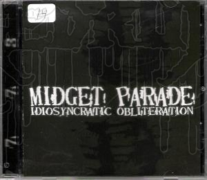 MIDGET PARADE - Idiosyncratic Obliteration