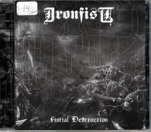 IRONFIST - Fistial Destruction