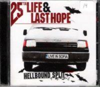 25 TA LIFE / LAST HOPE - Split C.D.