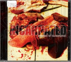 INCARNATED - Pleasure Of Consumption