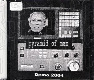 PYRAMID OF MAN - Demo 2004
