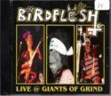 BIRDFLESH - Live @ Giants Of Grind