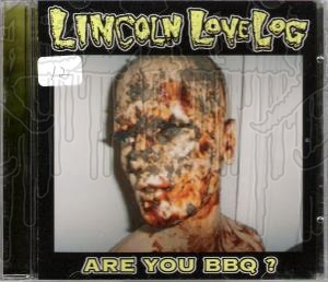 LINCOLN LOVE LOG - Are You BBQ?