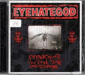 """EYEHATEGOD - Preaching The """"End - Time"""" Message"""