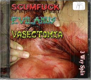 SCUMFUCK / EVIL ANUS / VASECTOMIA - 3 Way Split C.D.