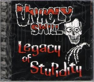 UNHOLY SWILL - Legacy Of Stupidity