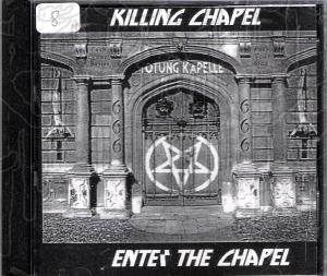KILLING CHAPEL - Enter The Chapel