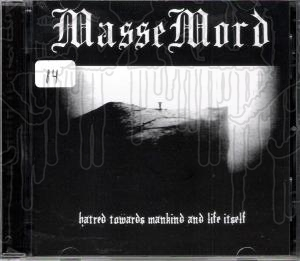 MASSEMORD - Hatred Towards Mankind And Life Itself