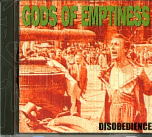 GODS OF EMPTINESS - Disobedience