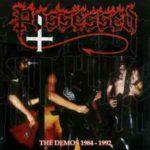 POSSESSED - The Demos 1984 - 1992