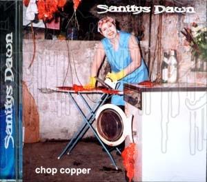 SANITYS DAWN - Chop Copper