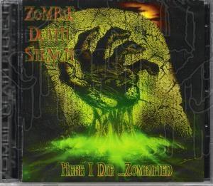 ZOMBIE DEATH STENCH - Here I Die...Zombified