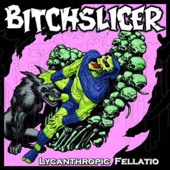 BITCHSLICER - III:Lycanthropic Fellatio