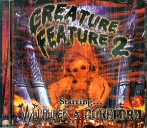 WURDULAK / GORELORD - Creature Feature 2 - Split C.D.