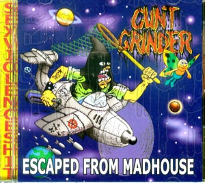 CUNTGRINDER - Escaped From Madhouse