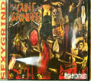 CUNTGRINDER - Reign Is Continued