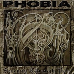 PHOBIA - Serenity Through Pain (Reissue)