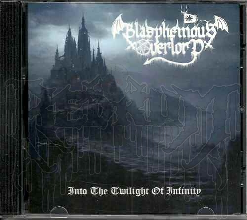 BLASPHEMOUS OVERLORD - Into The Twilight Of Infinity