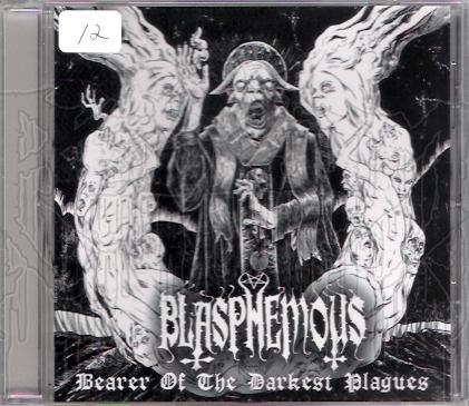 BLASPHEMOUS - Bearer Of The Darkest Plagues
