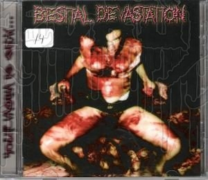 BESTIAL DEVASTATION - Your Vagina Is Sick