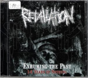 RETALIATION - Exhuming The Past - 14 Years Of Nothing.