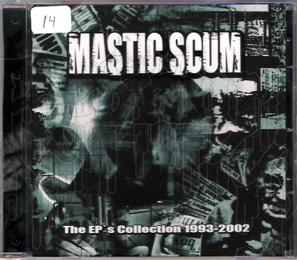 MASTIC SCUM - The EPs Collection 1993 - 2002