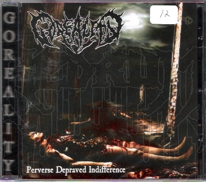 GOREALITY - Perverse Depraved Indifference
