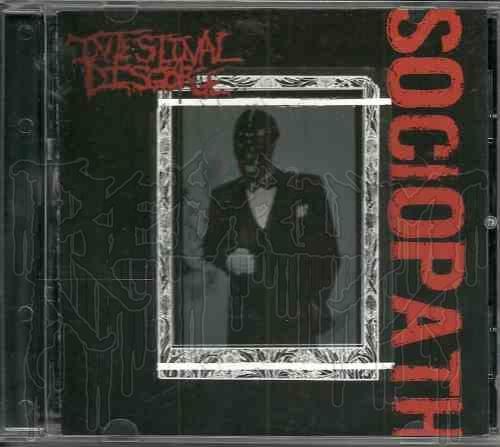 INTESTINAL DISGORGE-Sociopath