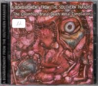 COMP: A BOMBARDMENT FROM SOUTHERN PARADISE - (The Colombian Brutal Death Metal Compilation)