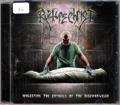 RUPTURE CHRIST - Molesting The Entrails Of The Disemboweled