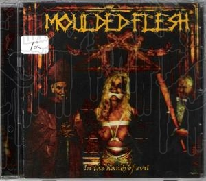 MOULDED FLESH - In The Hands Of Evil