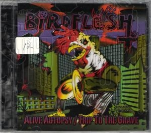 BIRDFLESH - Alive Autopsy/Trip To The Grave