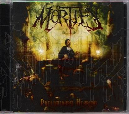 MORTIFY - Preliminary Hearing
