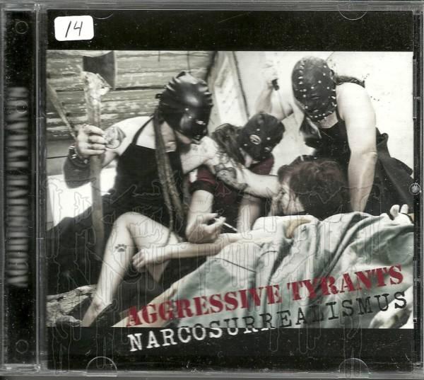 AGGREESSIVE TYRANTS - Narcosurrealismus