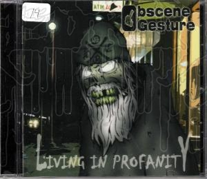 OBSCENE GESTURE - Living In Profanity