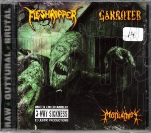 FLESHRIPPER / GARROTER / MUTILATION - 3 Way Split C.D.