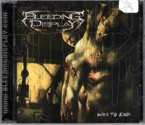 BLEEDING DISPLAY - Ways To End