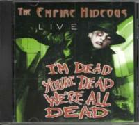 THE EMPIRE HIDEOUS - Live: I'm Dead, You're Dead, We're All Dead