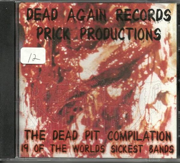"COMP: DEAD AGAIN RECORDS - PRICK PRODUCTIONS ""THE DEAD PIT"""