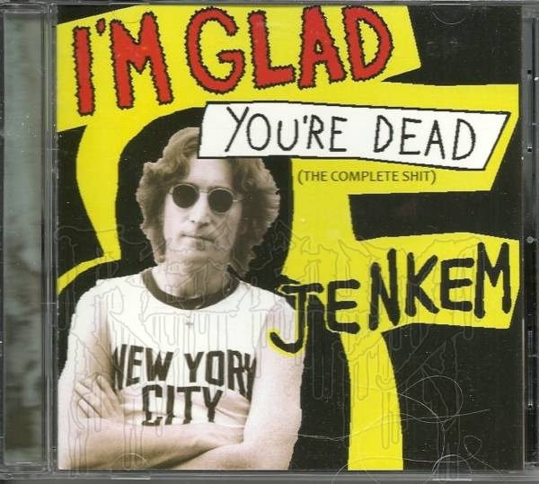 JENKEM-I'm Glad You're Dead