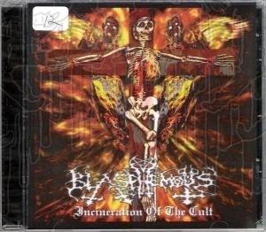 BLASPHEMOUS - Incineration Of The Cult